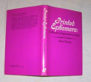 Printed Ephemera: Collection, Organization and Access