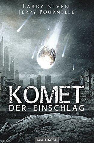 Komet - Der Einschlag: Ein Science Fiction Klassiker von Larry Niven & Jerry Pournelle