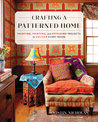 Crafting a Patterned Home: Painting, Printing, and Stitching Projects to Enliven Every Room