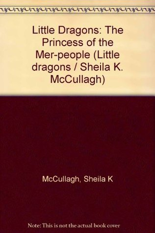 Little Dragons: The Princess of the Mer-people Bk. 3