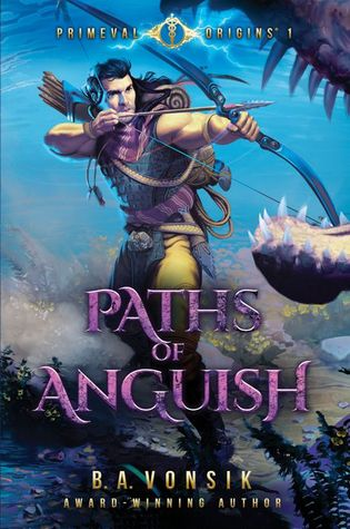 Paths of Anguish (Primeval Origins Saga #1)