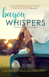 Bayou Whispers by Lauren Faulkenberry