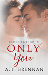Only You (Robson Brothers #3)