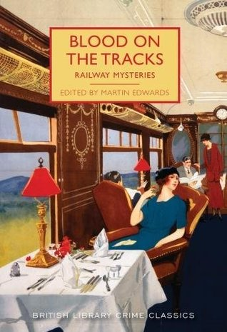 Blood on the Tracks: Railway Mysteries