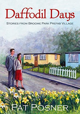 daffodil-days-stories-from-the-broome-park-pre-fab-village