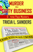 Murder is a Dirty Business by Tricia L. Sanders