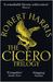 The Cicero Trilogy by Robert   Harris