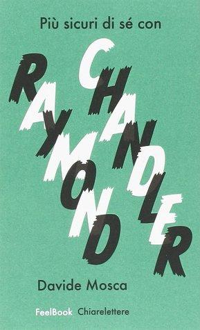 Più sicuri di sé con Raymond Chandler