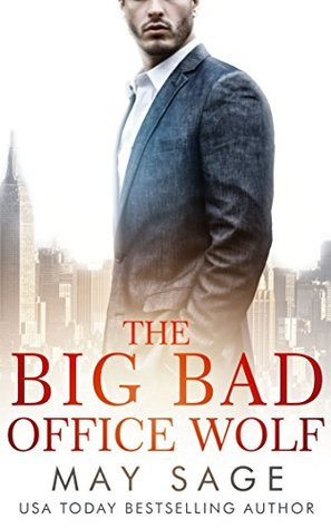 The Big Bad Office Wolf (Kings of the Tower Book 1) by May Sage