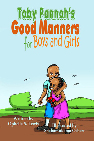 Toby Pannoh's Good Manners for Boys and Girls by Ophelia S. Lewis