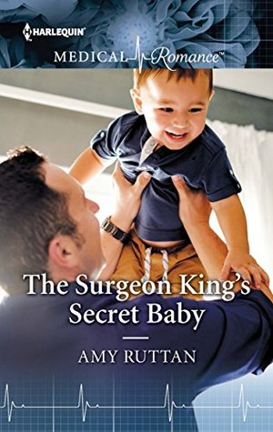 The Surgeon King's Secret Baby by Amy Ruttan