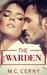 The Warden by M.C. Cerny