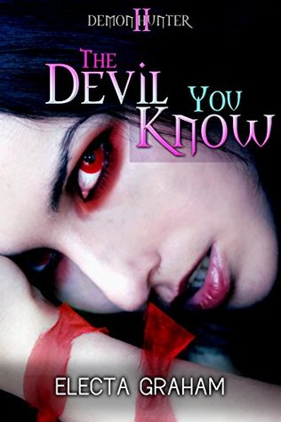 The Devil You Know (Demon Hunter Book 2)