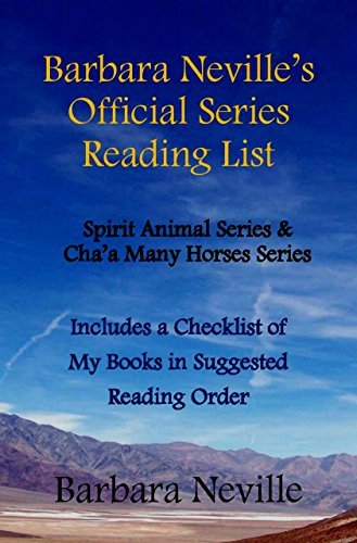 Barbara Neville's Official Series Reading List: Spirit Animal Series & Cha'a Many Horses Series Includes a Checklist of My Books in Suggested Reading Order