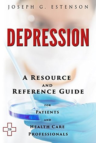 Depression - A Reference Guide (BONUS DOWNLOADS) (The Hill Resource and Reference Guide Book 145)