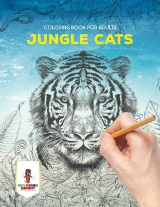 Jungle Cats: Coloring Book for Adults