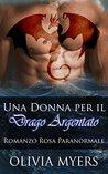 Una Donna per il Drago Argentato by Olivia Myers