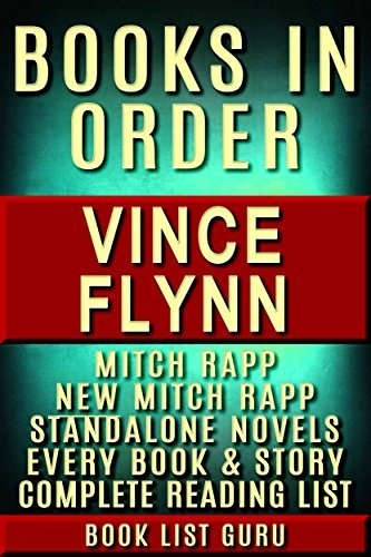 Vince Flynn Books in Order: Mitch Rapp series in order, Mitch Rapp prequels, new Mitch Rapp releases, and all standalone novels. (Book Order 10)