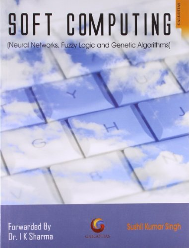 Soft Computing: Neural Networks, Fuzzy Logic and Genetic Algorithms