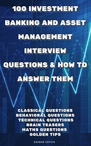 100 INVESTMENT BANKING AND ASSET MANAGEMENT INTERVIEW