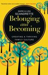 Belonging and Becoming: Creating A Thriving Family