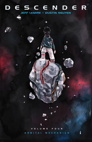 Descender, Vol. 4: Orbital Mechanics