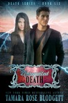 Unrequited Death (Death, #6)
