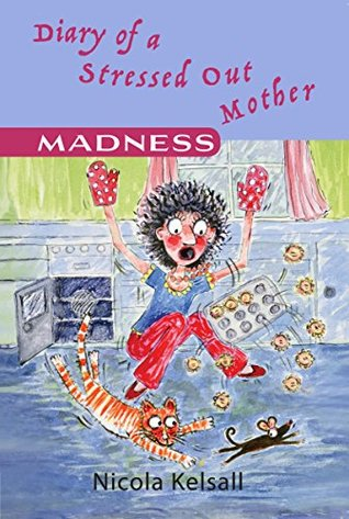 Diary of a Stressed Out Mother: 'Madness'