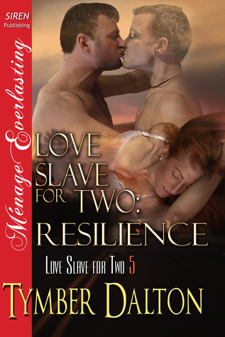 Resilience (Love Slave for Two, #5)