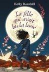 La fille qui avait bu la lune by Kelly Barnhill