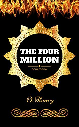 The Four Million: By O. Henry - Illustrated