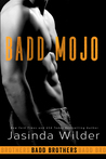 Badd Mojo (Badd Brothers, #6)
