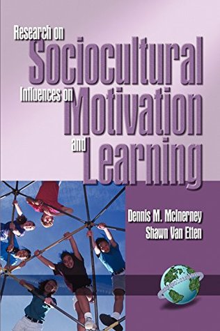 Research on Sociocultural Influences on Motivation and Learning - 1st Volume: Volume 1