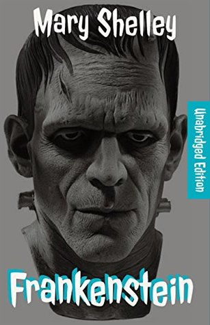 Frankenstein(Annotated)(English Version)(unabridged edition): With Detailed Summary and Characters List