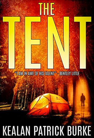 sc 1 st  Goodreads & The Tent by Kealan Patrick Burke