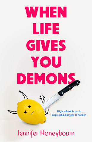 When Life Gives You Demons by Jennifer Honeybourn