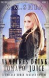 Vampires Drink Tomato Juice by K.M. Shea