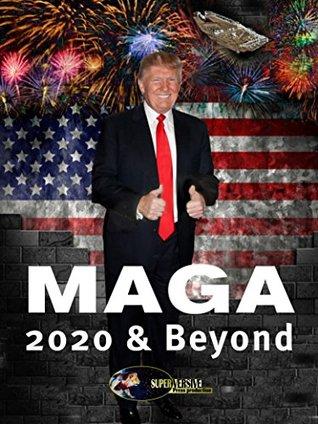 MAGA 2020 & Beyond