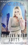 Goblins Wear Suits (The Magical Beings' Rehabilitation Center, #2)