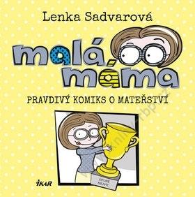 Malá máma by Lenka Sadvarová