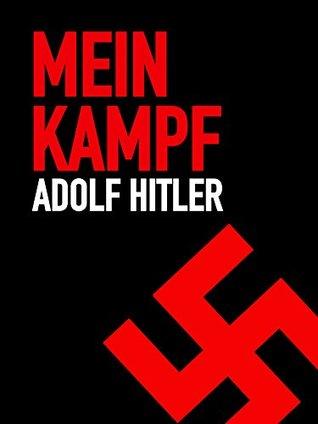 MEIN KAMPF - ADOLF HITLER by Adolf Hitler