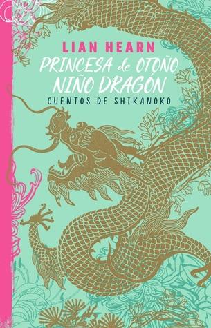 Princesa de otoño, niño dragón (Leyendas de Shikanoko, #2)