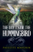 The Day I Saw the Hummingbi...