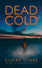 Dead Cold (Detective Temeke Crime Thriller Series Book 4)