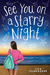See You on a Starry Night by Lisa Schroeder