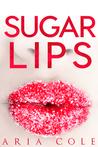 Sugar Lips by Aria Cole
