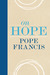 On Hope by Pope Francis