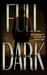 FULL DARK: An Anthology