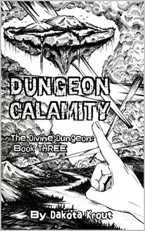 Dungeon Calamity (The Divine Dungeon, #3)