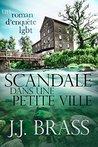 Scandale dans une petite ville by J.J. Brass